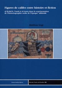 Figures de califes entre histoire et fiction