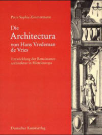 Die Architectura von Hans Vredeman de Vries