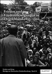Frieden und Friedensbewegungen in Deutschland 1892-1992