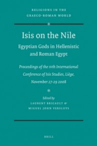 Isis on the Nile: Egyptian gods in Hellenistic and Roman Egypt