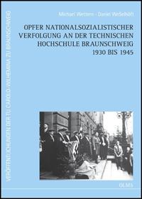 Opfer nationalsozialistischer Verfolgung an der Technischen Hochschule Braunschweig 1930 bis 1945