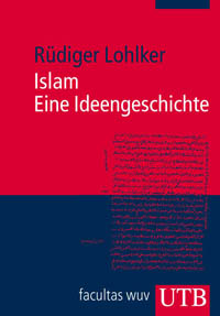 Islam. Eine Ideengeschichte