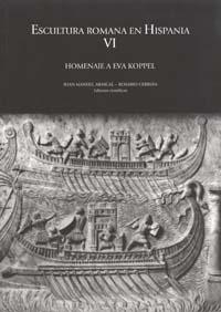 Escultura romana en Hispania. Vol. VI. Homenaje a Eva Koppel