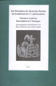 Zur Perzeption des Deutschen Reiches im Frankreich des 17. Jahrhunderts