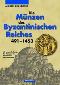 Die Münzen des Byzantinischen Reiches 491-1453