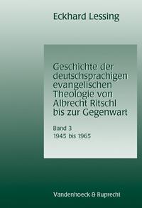 Geschichte der deutschsprachigen evangelischen Theologie von Albrecht Ritschl bis zur Gegenwart