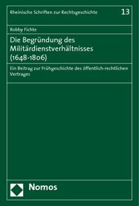 Die Begründung des Militärdienstverhältnisses (1648-1806)