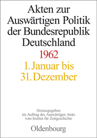 Akten zur Auswrtigen Politik der Bundesrepublik Deutschland 1962