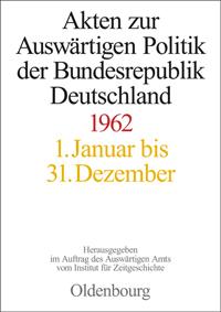 Akten zur Auswärtigen Politik der Bundesrepublik Deutschland 1962