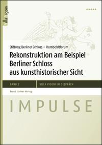 Rekonstruktion am Beispiel Berliner Schloss aus kunsthistorischer Sicht