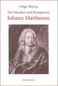 Der Musiker und Komponist Johann Mattheson als Hamburger Publizist