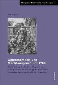 Gelehrsamkeit und Machtanspruch um 1700