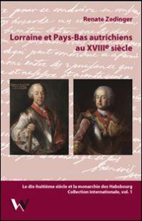 Lorraine et Pays-Bas autrichiens au XVIIIe siècle