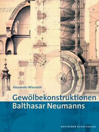 Gewölbekonstruktionen Balthasar Neumanns