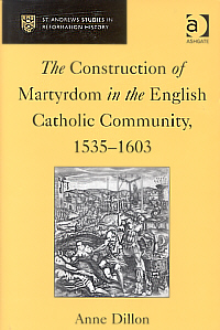 The Construction of Martyrdom in the English Catholic Community, 1535-1603