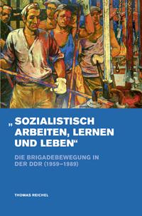 """""""Sozialistisch arbeiten, lernen und leben"""""""