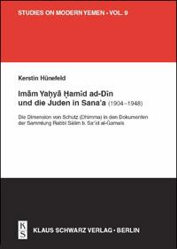 Imām Yaḥyā Ḥamīd ad-Dīn und die Juden in Sana'a (1904-1948)