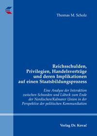 Reichsschulden, Privilegien, Handelsverträge und deren Implikationen auf einen Staatsbildungsprozess