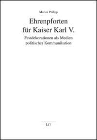 Ehrenpforten für Kaiser Karl V.