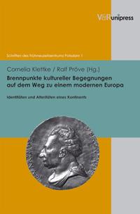 Brennpunkte kultureller Begegnungen auf dem Weg zu einem modernen Europa