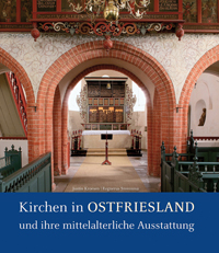 Kirchen in Ostfriesland und ihre mittelalterliche Ausstattung