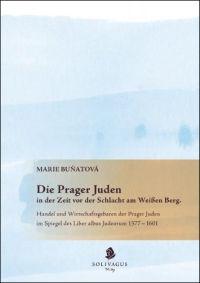 Die Prager Juden in der Zeit vor der Schlacht am Weißen Berg