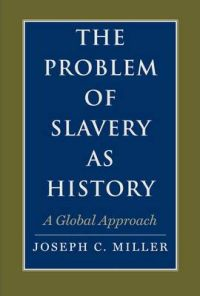 The Problem of Slavery as History