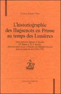 L'historiographie des Huguenots en Prusse au temps des Lumières