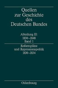 Reformpläne und Repressionspolitik 1830-1834
