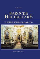 Barocke Hochaltäre in Süddeutschland 1660-1770