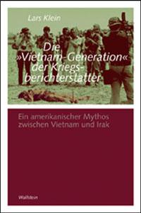 """Die """"Vietnam-Generation"""" der Kriegsberichterstatter"""