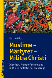 Muslime - Mrtyrer - Militia Christi
