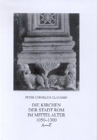 Die Kirchen der Stadt Rom im Mittelalter 1050-1300