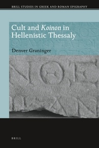 Cult and Koinon in Hellenistic Thessaly
