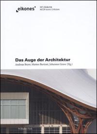 Das Auge der Architektur. Zur Frage der Bildlichkeit in der Baukunst