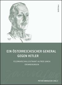Ein österreichischer General gegen Hitler