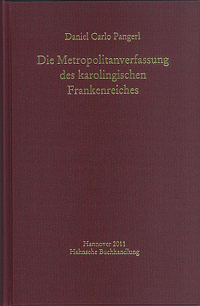 Die Metropolitanverfassung des karolingischen Frankenreichs