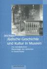 Jüdische Geschichte und Kultur in Museen