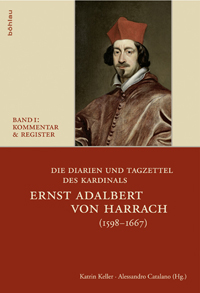 Die Diarien und Tagzettel des Kardinals Ernst Adalbert von Harrach (1598 - 1667)