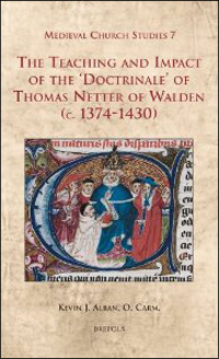 The Teaching and Impact of the 'Doctrinale' of Thomas Netter of Walden (c. 1374-1430)