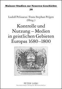 Kontrolle und Nutzung - Medien in geistlichen Gebieten Europas 1680-1800