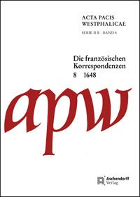 Die französischen Korrespondenzen Februar - Mai 1648