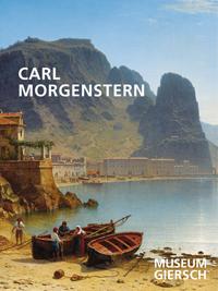 Carl Morgenstern und die Landschaftsmalerei seiner Zeit