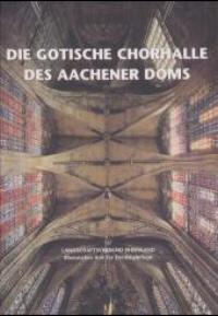 Die gotische Chorhalle des Aachener Doms und ihre Ausstattung