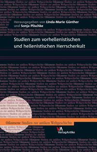 Studien zum vorhellenistischen und hellenistischen Herrscherkult