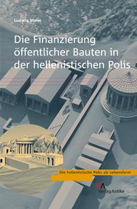 Die Finanzierung öffentlicher Bauten in der hellenistischen Polis