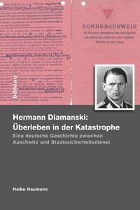 Hermann Diamanski (1910-1976): Überleben in der Katastrophe