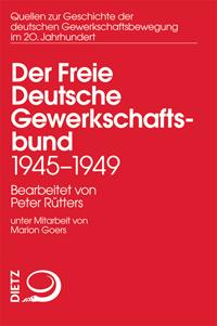 Der Freie Deutsche Gewerkschaftsbund 1945 - 1949/50