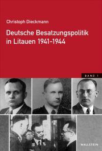 Deutsche Besatzungspolitik in Litauen 1941-1944