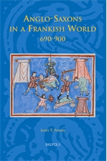 Anglo-Saxons in a Frankish World, 690-900